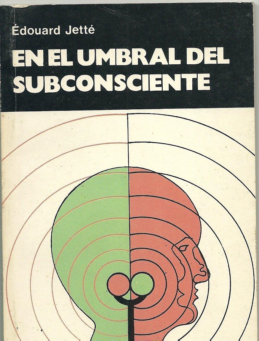 En el Umbral del Subconsciente